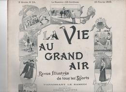 LA VIE AU GRAND AIR 25 02 1899 - AUTEUIL - ECOLE DE JOINVILLE - CHASSEURS ALPINS - JEU DE BOULES - BORDEAUX - Livres, BD, Revues