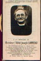 Souvenir Mortuaire Abbé LANNEAU Joseph (1873-1939) Né à WALHAIN-SAINT-PAUL Mort à GENAPPE – Vicaire à BAISY-THY -  ---> - Andachtsbilder