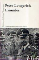 « HIMMLER » LONGERICH, P. – Ed. Héloïse D'Ormesson (2010) - 1939-45