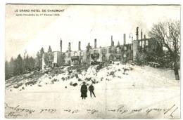 Le Grand Hotel De Chaumont (Suisse) Après L Incendie Du 1er Février 1909 Voyagé - NE Neuchatel