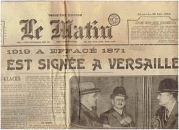 29 Juin 1919 LE MATIN La PAIX Est Signée à VERSAILLES - Newspapers