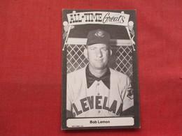 Baseball All Time Greats==== Bob Lemon      Ref 3333 - Baseball