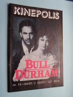 KINEPOLIS Nr. 15 * 04/01 > 10/01 BULL DURHAM ( Zie - Voir Photo ) Anno 1989 ! - Magazines