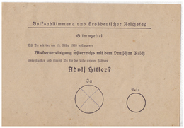 Dt- Reich (007786) Stimmzettel Volksabstimmung Und Großdeutscher Reichstag, Wiedervereinigung Österreichs Mit Dem - Briefe U. Dokumente