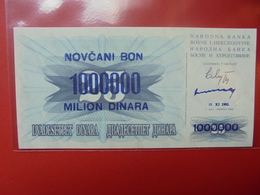 BOSNIE-HERZEGOVINE 1.000.000 DINARA 1993/92 PEU CIRCULER/NEUF - Bosnia And Herzegovina