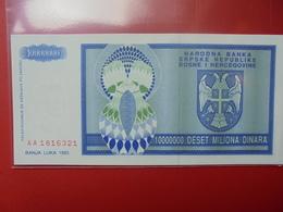 BOSNIE-HERZEGOVINE 10.000.000 DINARA 1993 PEU CIRCULER/NEUF - Bosnia And Herzegovina