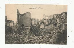 Cp, Militaria , Guerre 1914-1915 ,  GERBEVILLER , Les Ruines ,  écrite 1916 - War 1914-18