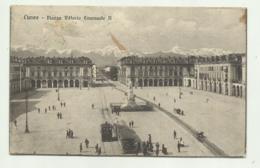 CUNEO - PIAZZA VITTORIO EMANUELE II  VIAGGIATA FP - Cuneo