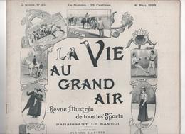 LA VIE AU GRAND AIR 04 03 1899 - LUTTE - COURSE DE LEVRIERS WATERLOO CUP - TENNIS NICE - SOCIETE EQUESTRE L'ETRIER - Revues Anciennes - Avant 1900
