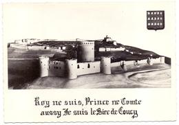 Aisne Coucy Le Chateau Maquette Et Devise Du Sire De Coucy - Autres Communes