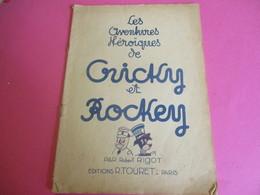 Les  Aventures Héroïques De CRICKY Et ROCKEY/ Robert Rigot. Editions TOURET/Sans Couverture/  1947         BD155 - Livres, BD, Revues