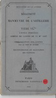 Règlement De Manœuvre De L'artillerie   Unités Portés Armées De Canons De 75 Mdle 1897 - Books
