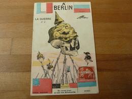 A Berlin En Avant Tous Et Sus Aux Allemands La Guerre N°1 - Patrióticos