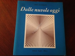 Dalle Nuvole Oggi Carlo Kauffman Ed Virgilio 1973 Con Dedica E Firma Autore - Libri, Riviste, Fumetti