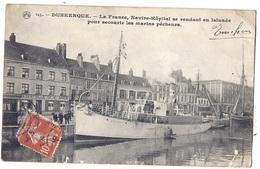 CPA - Dunkerque - La France Navire Hôpital Se Rendant En Islande - Dunkerque