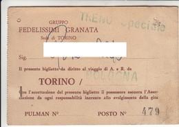 CALCIO SOCCER GRUPPO FEDELISSIMI GRANATA TORINO - BIGLIETTO TICKET TRENO TORINO/BOLOGNA - Treni