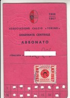 CALCIO SOCCER A.C. TORINO - TESSERA TICKET ABBONAMENTO 1966/67 - Europa