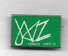 Pin's, Broche  Musique  JAZZ  FRANCHE  COMTE  85 - Muziek