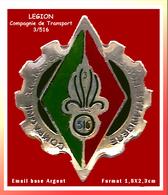 SUPER PIN'S LEGION ETRANGERE : La 516em Compagnie De TRANSPORT De La LEGION ETRANGERE, émail Base Argent +Vernis - Militaria