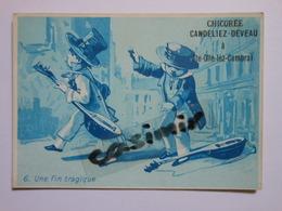 B0066d - Chromo Chicorée - 6 UNE FIN TRAGIQUE - CANDELIEZ DEVEAU - Ste Olle Lez Cambrai Nord - Vieux Papiers