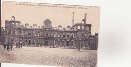 CPA - 74. REIMS En Ruines L'hôtel De Ville Incendié Par Les Allemands.....8/5/1917 - Reims
