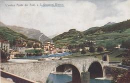 SAN GIOVANNI BIANCO-BERGAMO-UNICO PONTE DEI FRATI-CARTOLINA NON VIAGGIATA ANNO 1920-1930 - Bergamo