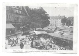 Besançon La Place Labourée Un Jour De Marché - Besancon