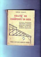 Traité De Charpente En Bois Par Marcel Contet - éditions Garnier Frères 1951 - Obras Públicas