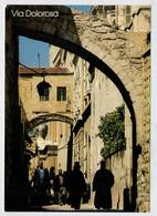 VIA   DOLOROSA -  A  TYPICAL  SCENE  UNDER  ECCE HOMO ARCH                     (NUOVA) - Israele