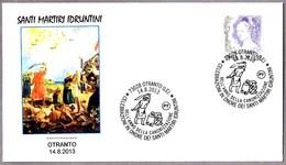 SANTOS MARTIRES DE OTRANTO - SANTI MARTIRI IDRUNTINI. Otranto, Lecce, 2013 - Cristianismo
