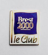 Pin's Brest 2000 Le Club - Belle Qualité - DDP - Villes