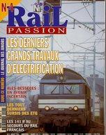 Revue RAIL PASSION N°004 Électrification, Alès-Bessèges, Sursis Des ETG, 141 R, Z2 / Yoyo, 7200 Marseille, BMVU, Voie 60 - Spoorwegen En Trams