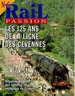 Revue RAIL PASSION N°006 125 Ans Ligne Cévennes, CC 14100, Voitures Voyageurs, Vapeur, Granville, Mont-Blanc, Huitres - Spoorwegen En Trams