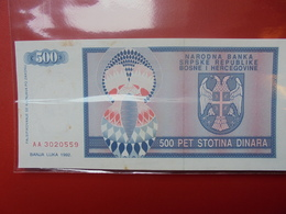 BOSNIE-HERZEGOVINE 500 DINARA 1992 PEU CIRCULER/NEUF - Bosnia And Herzegovina