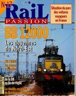 Revue RAIL PASSION N°17, BB 12000, BB 13000, Bordeaux/Montauban, Roanne, Paris/Granville, Paris SO, Briqueterie, 241 P30 - Bahnwesen & Tramways