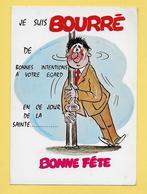 *  CPM..BONNE FETE..Je Suis Bourré De Bonnes Intentions ..... : Voir 2 Scans - Humour