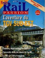 Revue RAIL PASSION N°25, TGV SE, Caravelles, Tarentaise, Dépôt Chambéry, Lyon/St-Etienne, TRD Espagne, 141 P - Railway & Tramway