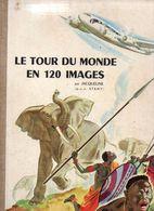 Album Complet Images Le Tour Du Monde En 120 Images Chocolats Menier En 1956 - Vieux Papiers