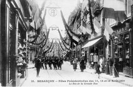 Besançon - Fêtes Présidentielles 1910. Le Bas De La Grande Rue. Edition  IPM. N°15. TB état. - Besancon