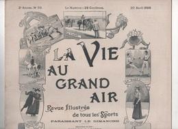 LA VIE AU GRAND AIR 30 04 1899 - CHAMPIONNAT DU MONDE EPEE - VOITURES A ALCOOL - MOTOCYCLES - VALLEE DE CHAMONIX - Zeitschriften - Vor 1900