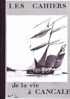 Rare - N° 1 De La Revue De Cahiers De La Vie à Cancale éditée Par L'association Des Amis Des Bisquines ... - French
