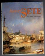 HISTOIRE DE SETE 1987 PAR JEAN SAGNES EDITION ORIGINALE NUMEROTEE ET DEDICACEE DES AUTEURS EDITIONS PRIVAT - Languedoc-Roussillon