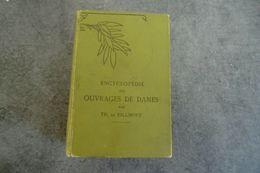 Encyclopédie Des Ouvrages De Dames Par TH. Dillmont - - Encyclopaedia
