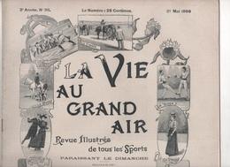 LA VIE AU GRAND AIR 21 05 1899  ALLEE DES ACACIAS BOIS DE BOULOGNE - EPEE - POLO COMPIEGNE - PAVILLON DE BELLEVUE MEUDON - Revistas - Antes 1900