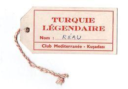 Etiquette De Bagages Turquie Légendaire Club Mediterrané - Kusadasi - Baggage Labels & Tags