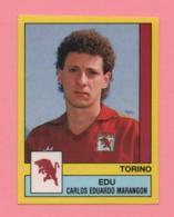 Figurina Panini 1988-89 - Torino, Edu Carlos Eduardo Marangon - Trading Cards
