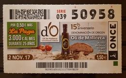 2017. CUPON DE LA ONCE. MALLORCA ACEITE VIRGEN DE OLIVA - OIL DE MALLORCA. - Billetes De Lotería