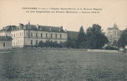 89) TONNERRE : L'église Saint-Pierre Et Le Nouvel Hôpital (guerre 1914-1915) - Tonnerre