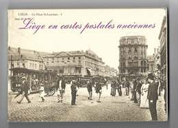 Liège En Cartes Postales Anciennes - Livres, BD, Revues