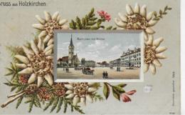 AK 0233  Gruss Aus Holzkirchen - Prägekarte Um 1908 - Miesbach
